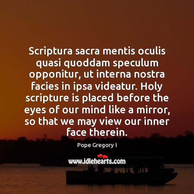 Scriptura sacra mentis oculis quasi quoddam speculum opponitur, ut interna nostra facies Image