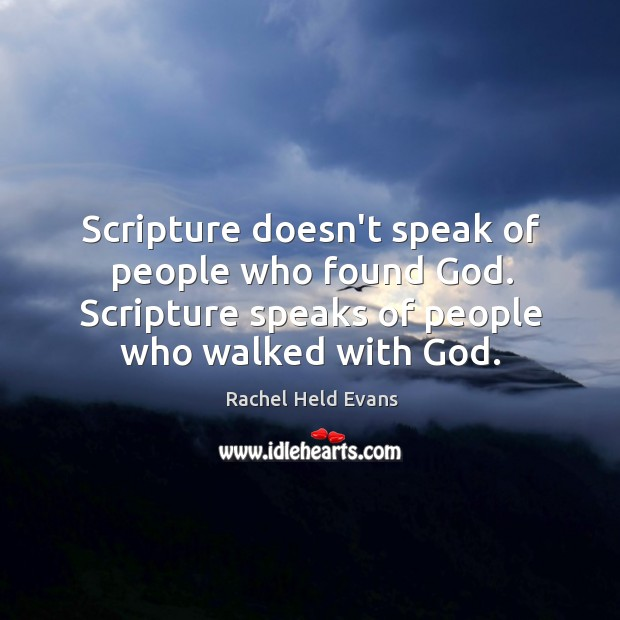 Scripture doesn't speak of people who found God. Scripture speaks of people Image