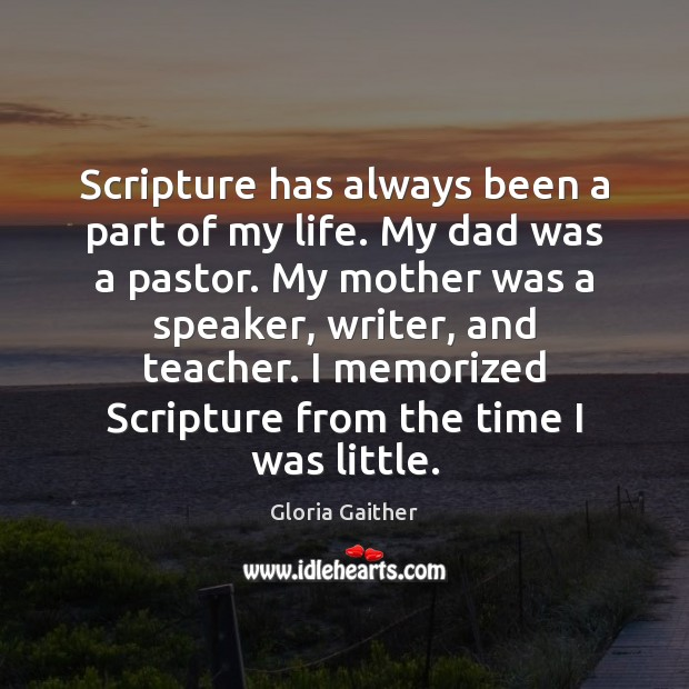 Scripture has always been a part of my life. My dad was Image