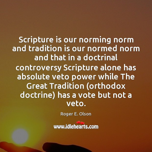 Scripture is our norming norm and tradition is our normed norm and Image