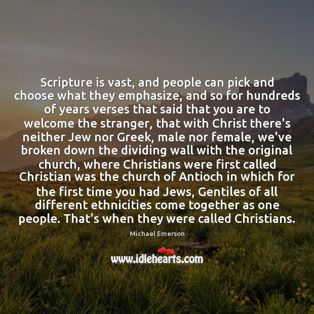 Image, Scripture is vast, and people can pick and choose what they emphasize,