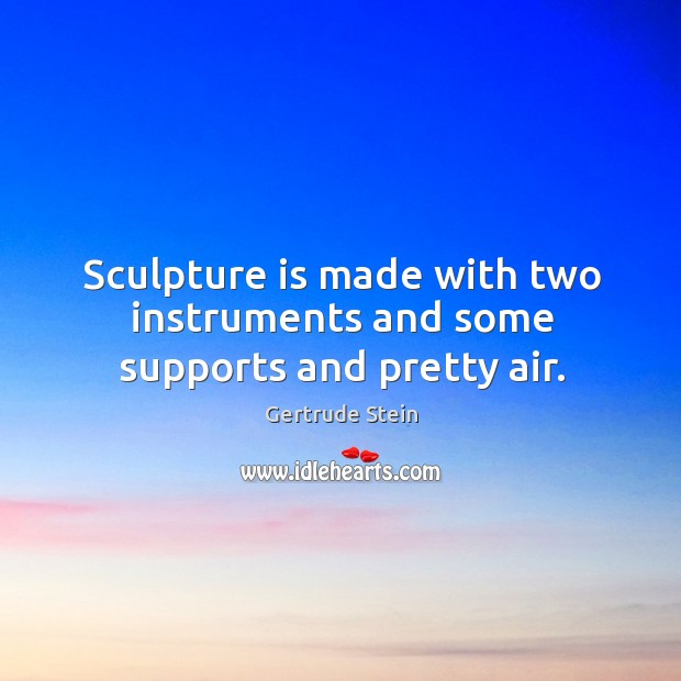 Image, Sculpture is made with two instruments and some supports and pretty air.