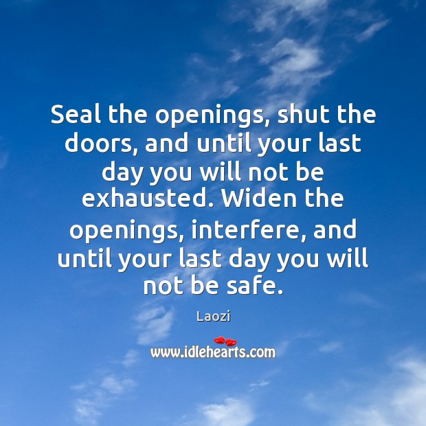 Image, Seal the openings, shut the doors, and until your last day you