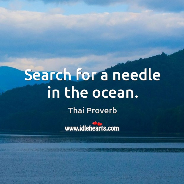 Search for a needle in the ocean. Thai Proverbs Image