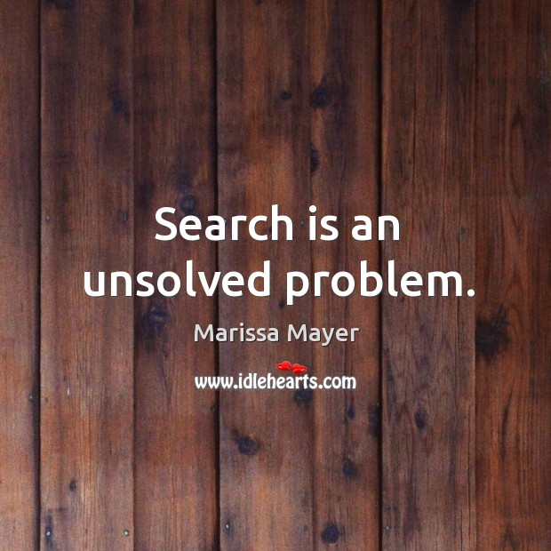 Search is an unsolved problem. Image