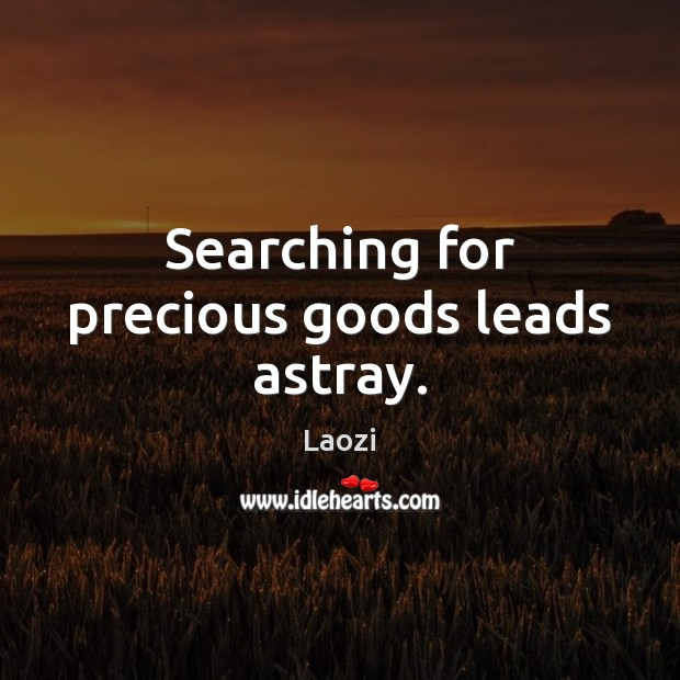Image, Searching for precious goods leads astray.