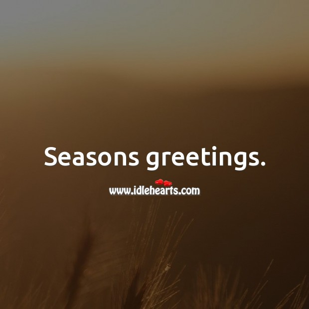 Seasons greetings. Holiday Messages Image