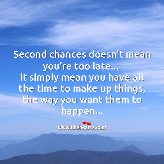 Second chances doesn't mean you're too late Image