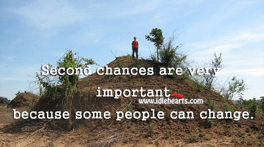 Image, Second chances are very important