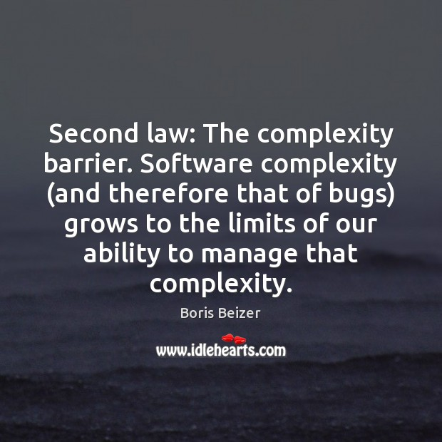 Image, Second law: The complexity barrier. Software complexity (and therefore that of bugs)