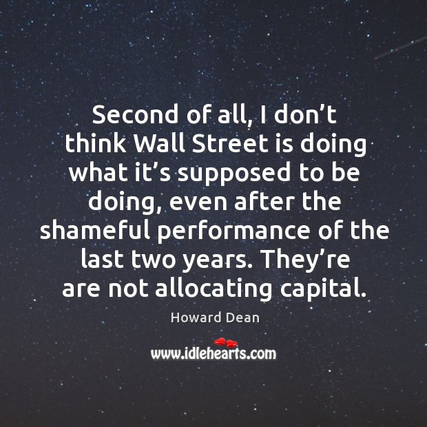 Second of all, I don't think wall street is doing what it's supposed to be doing Image