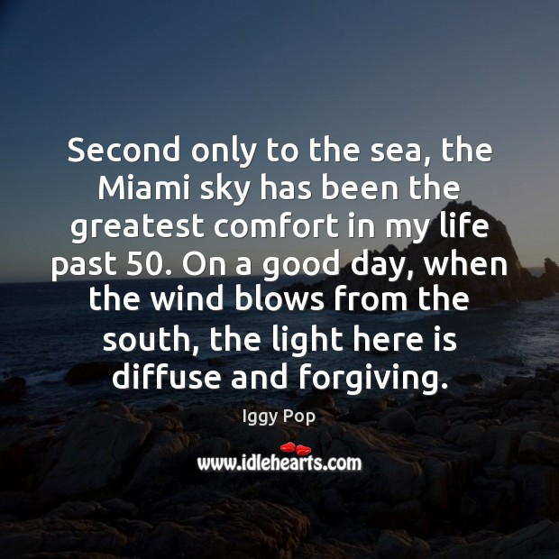 Second only to the sea, the Miami sky has been the greatest Image