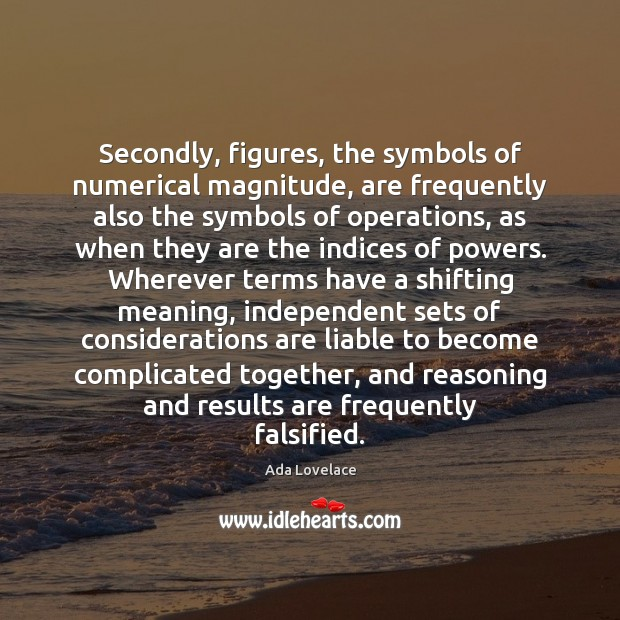 Secondly, figures, the symbols of numerical magnitude, are frequently also the symbols Image
