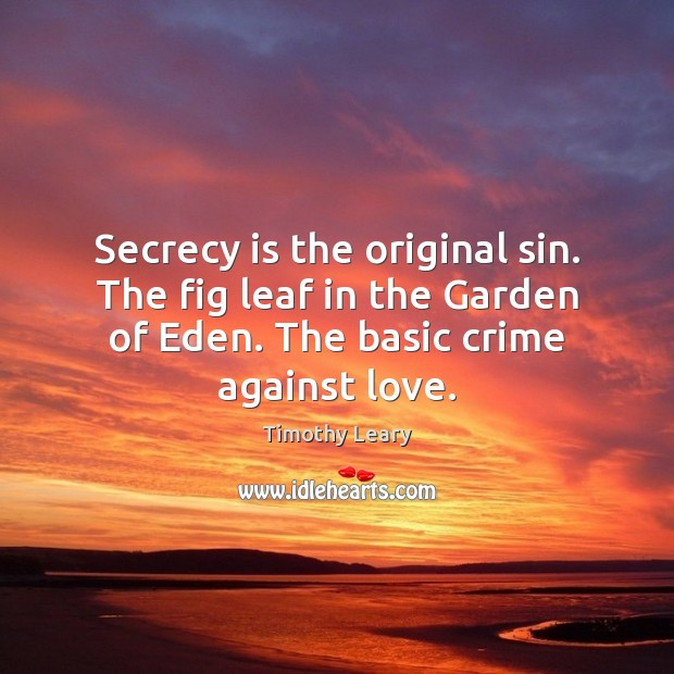 Image, Secrecy is the original sin. The fig leaf in the Garden of