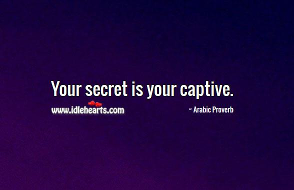Image, Your secret is your captive.