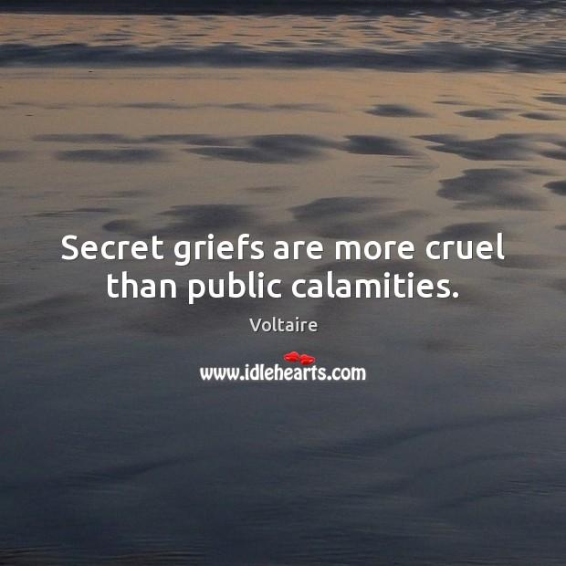 Secret griefs are more cruel than public calamities. Image