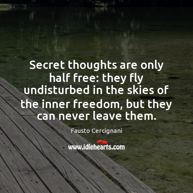 Secret thoughts are only half free: they fly undisturbed in the skies Image