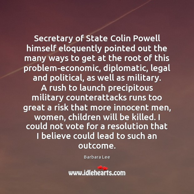 Image, Secretary of State Colin Powell himself eloquently pointed out the many ways