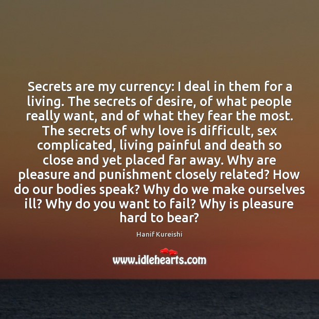 Secrets are my currency: I deal in them for a living. The Image