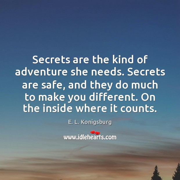 Secrets are the kind of adventure she needs. Secrets are safe, and Image