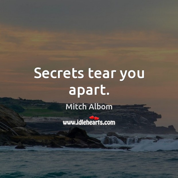 Secrets tear you apart. Image