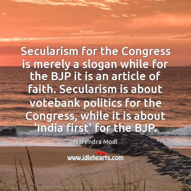 Secularism for the Congress is merely a slogan while for the BJP