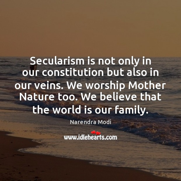 Secularism is not only in our constitution but also in our veins. Image