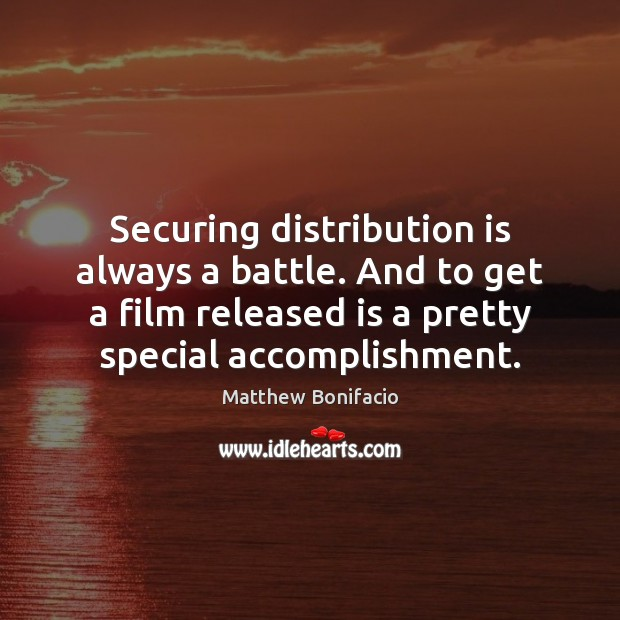 Securing distribution is always a battle. And to get a film released Image
