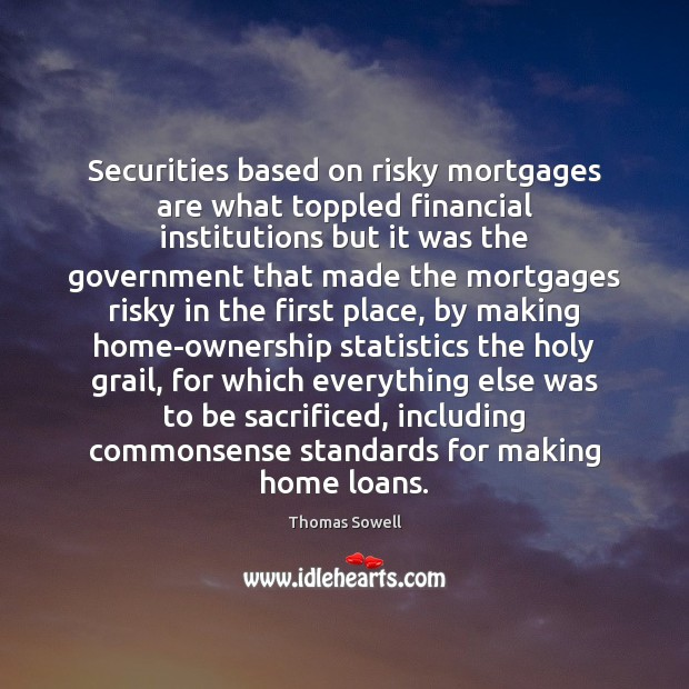 Image, Securities based on risky mortgages are what toppled financial institutions but it