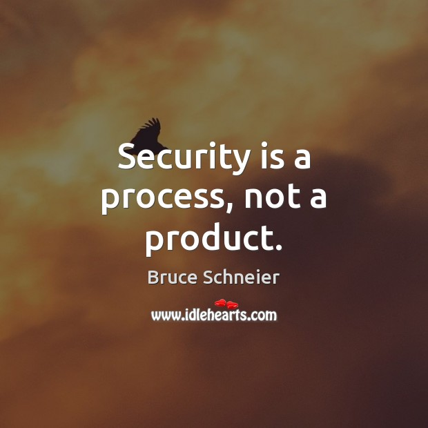 Security is a process, not a product. Image
