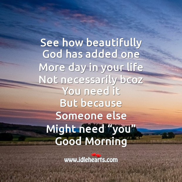 See how beautifully God has added one more day in your life Image