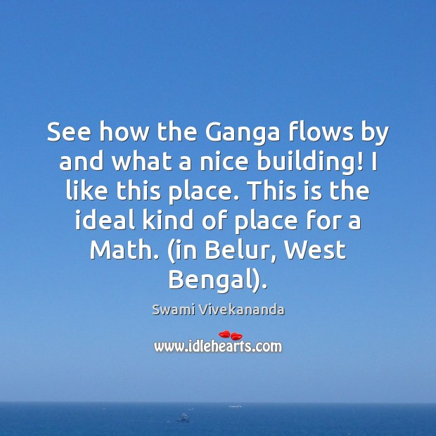 See how the Ganga flows by and what a nice building! I Image