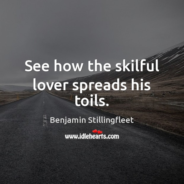See how the skilful lover spreads his toils. Image