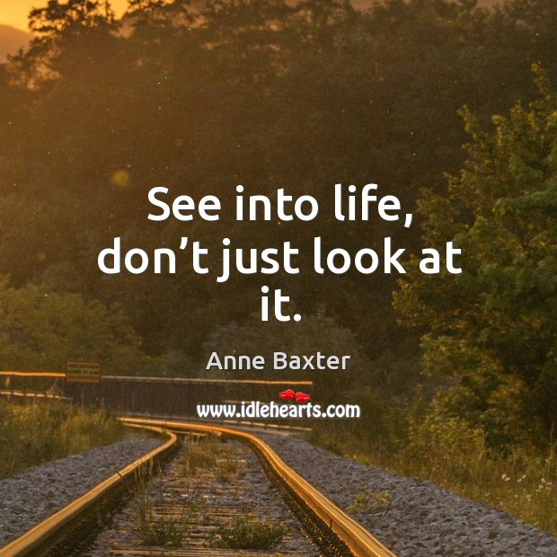Image, See into life, don't just look at it.