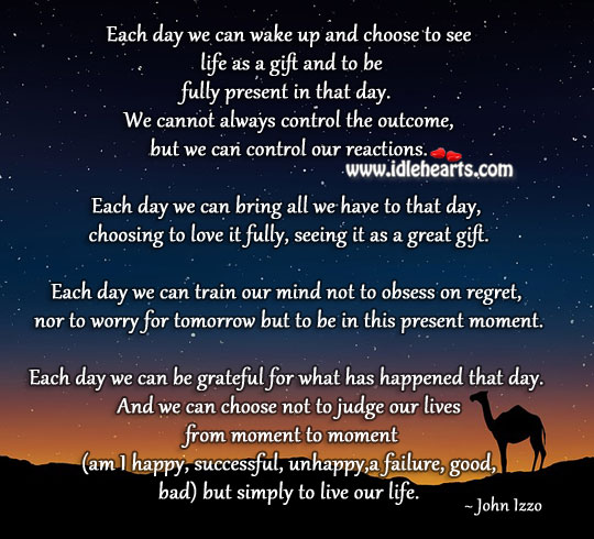 See life as a gift and each day as a new opportunity Gift Quotes Image