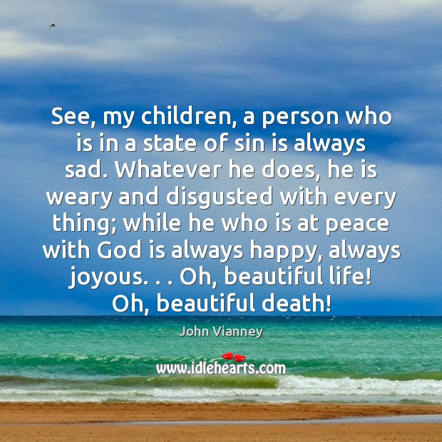 See, my children, a person who is in a state of sin John Vianney Picture Quote