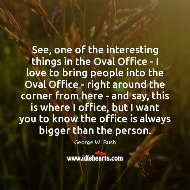 Image, See, one of the interesting things in the Oval Office – I