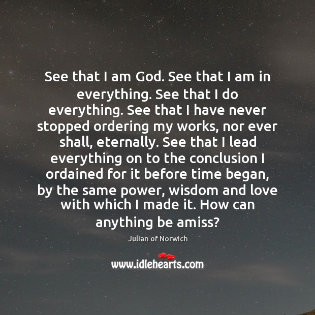 See that I am God. See that I am in everything. See Image