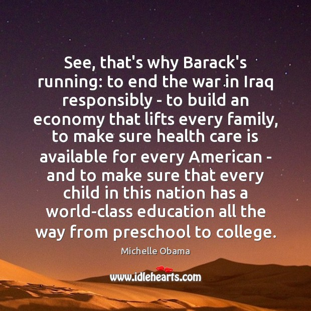 Image, See, that's why Barack's running: to end the war in Iraq responsibly