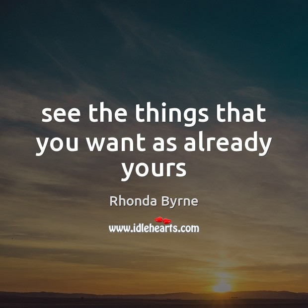 Image, See the things that you want as already yours