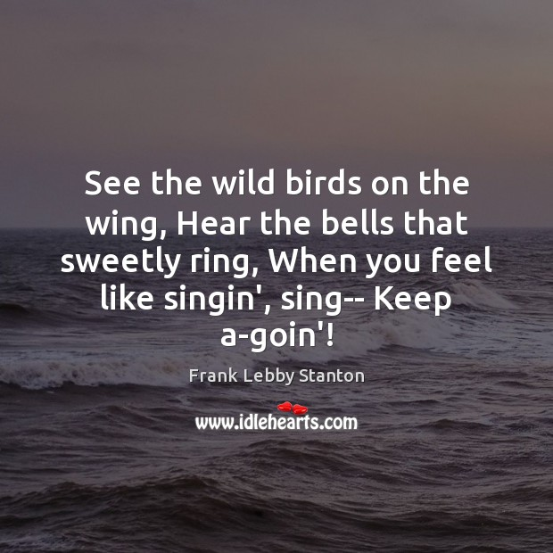 See the wild birds on the wing, Hear the bells that sweetly Image