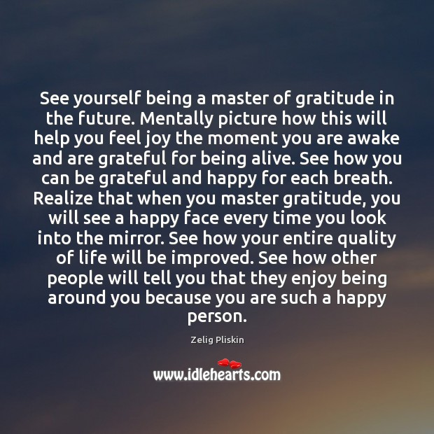 Image, See yourself being a master of gratitude in the future. Mentally picture