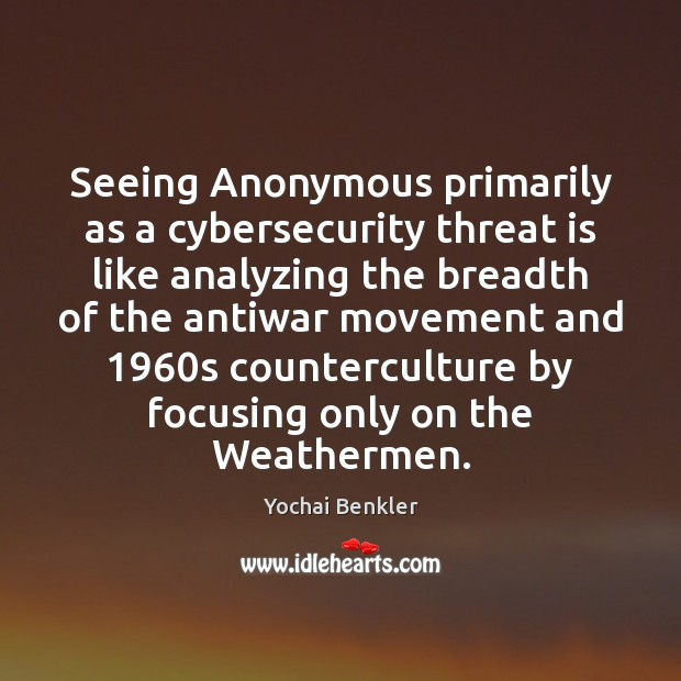 Seeing Anonymous primarily as a cybersecurity threat is like analyzing the breadth Image