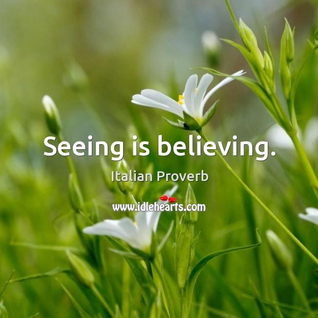 Image, Seeing is believing.