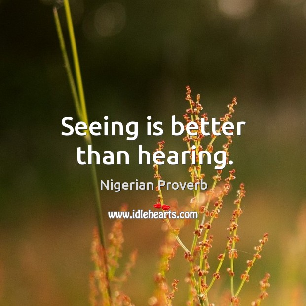 Image, Seeing is better than hearing.