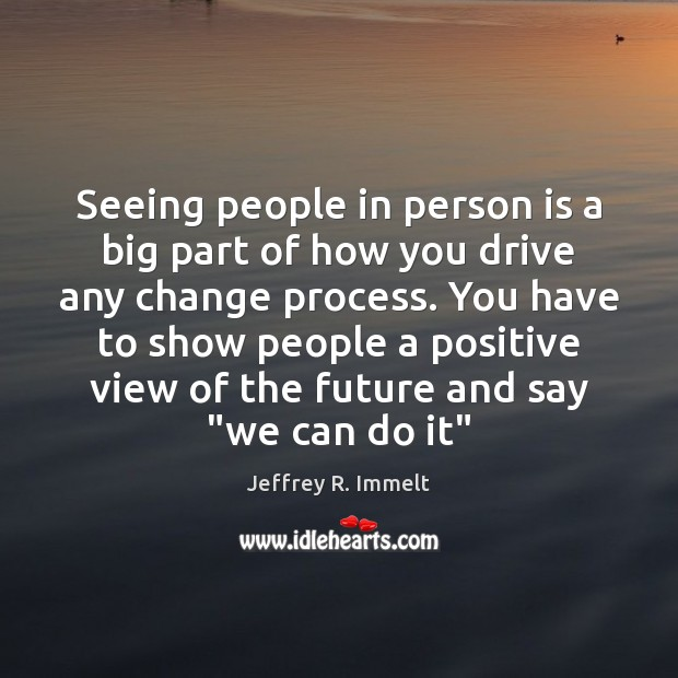 Seeing people in person is a big part of how you drive Image
