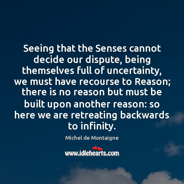 Image, Seeing that the Senses cannot decide our dispute, being themselves full of