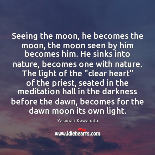 Seeing the moon, he becomes the moon, the moon seen by him Image