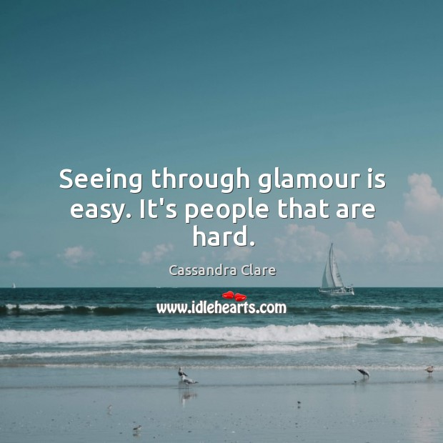 Seeing through glamour is easy. It's people that are hard. Image