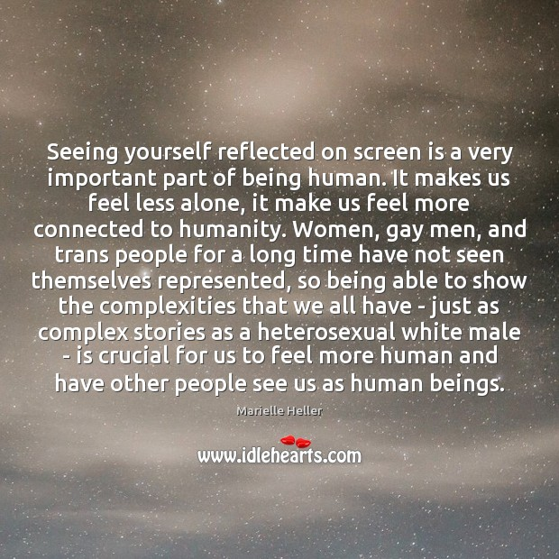 Seeing yourself reflected on screen is a very important part of being Image